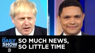 So Much News, So Little Time: U.K.'s New PM, Big Apple Floods & NY's New Claw Law | The Daily Show