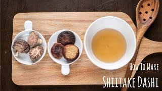 How to Make Shiitake Dashi