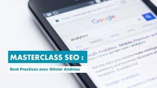 Masterclass SEO : les best practices SEO texte et vocal avec Olivier Andrieu