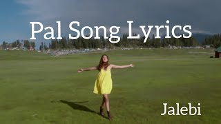 Pal Full Song Lyrics | Jalebi | Arijit Singh, Shreya Ghoshal | Best Song 2019.