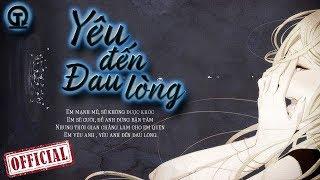 Yêu Đến Đau Lòng - Trương Linh Đan [LYRIC VIDEO] Nghe Đi Rồi Khóc