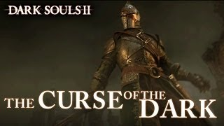 Dark Souls II - The Curse of the Dark Launch trailer