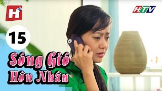 Sóng Gió Hôn Nhân - Tập 15 | Phim Tình Cảm Việt Nam Hay Nhất 2017