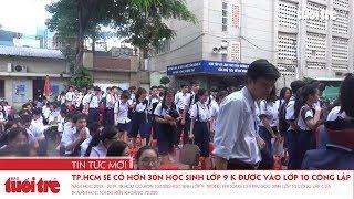 TP.HCM sẽ có hơn 30.000 học sinh lớp 9 không được vào lớp 10 trường công lập