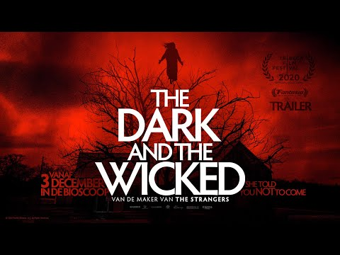 The Dark and the Wicked'