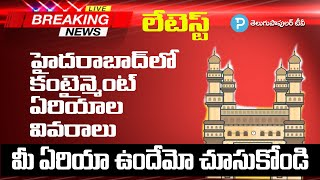Corona Update: List of containment zones in Hyderabad..