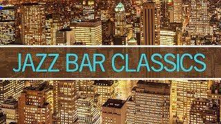 Jazz Bar Classics • New York Jazz Lounge • Jazz Instrumental Music for Relaxing, Dinner, Studying