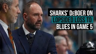 Stanley Cup Playoffs: Sharks' DeBoer on lopsided loss to Blues in Game 5