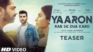 Yaaron Rab Se Dua Karo – Akhil Sachdeva Video HD