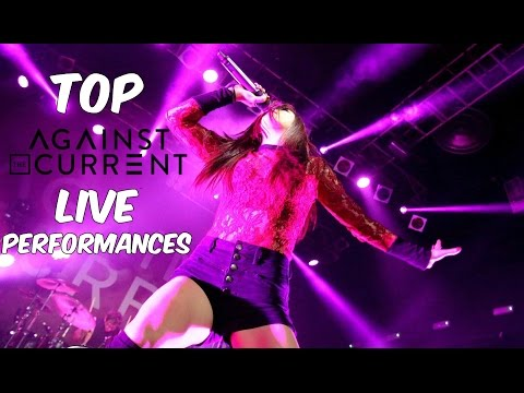 TOP 5 Live Performances of AGAINST THE CURRENT