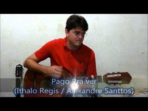Baixar Pago Pra Ver (Alexandre Santtos / Ithalo Regis)