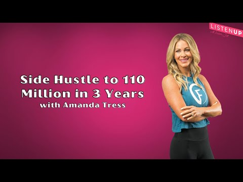 Side Hustle to 110 million in 3 years! with Amanda Tress