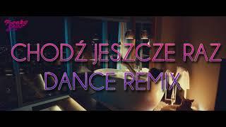 Freaky Boys - Chodź jeszcze raz (Dance Remix)