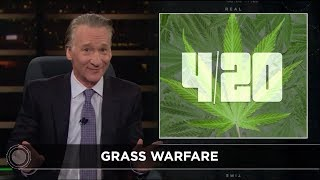 New Rule: Grass Warfare   Real Time with Bill Maher (HBO)