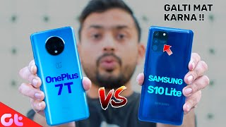 OnePlus 7T vs Samsung Galaxy S10 Lite Comparison | GALTI MAT KARNA | GT Hindi