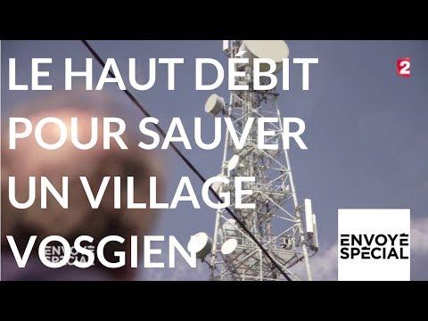 Nouvel Ordre Mondial - Envoyé spécial. Le haut débit pour sauver un village vosgien - 16 novembre 2017 (France 2)
