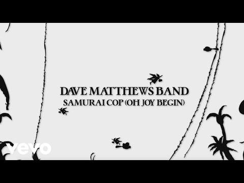 Dave Matthews Band - Samurai Cop (Oh Joy Begin) (Visualizer)