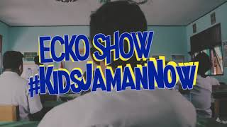 ECKO SHOW - KIDS JAMAN NOW [ Music Video ]