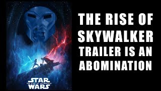 Star Wars Rise of Skywalker Trailer is an ABOMINATION!