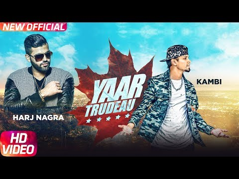 Yaar Trudeau (Full Video) Kambi - Harj Nagra - Rush Toor