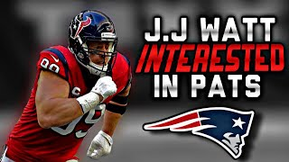 JJ Watt has Interest in Playing for the New England Patriots