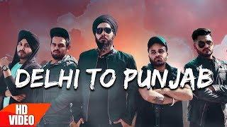 Delhi To Punjab – Underground Anthem – Jugraj Rainkh
