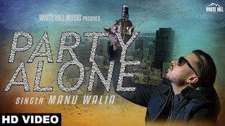 Party Alone – Manu Walia