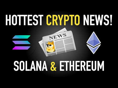CRYPTO NEWS OF THE WEEK: Ethereum, Solana – Must See! – Investing Made Simple – Nathan Sloan