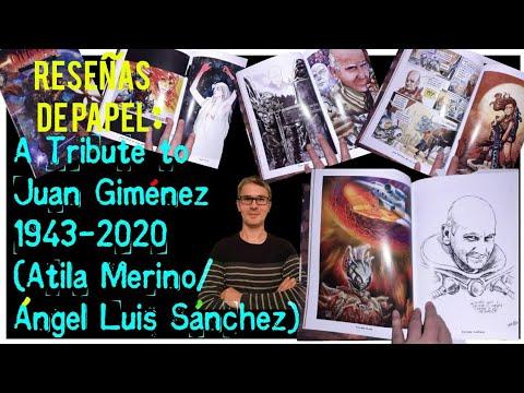 Reseñas de Papel: A Tribute to Juan Giménez 1943-2020 (Atila Merino/Ángel Luis Sánchez)