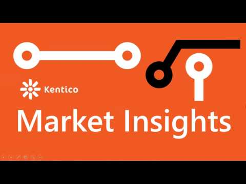 Kentico Market Insights Webinar - Content is Everything