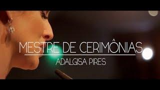 Mix Palestras | Adalgisa Pires, Mestre de Cerimônias