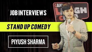 Job Interviews | Stand Up Comedy by Piyush Sharma