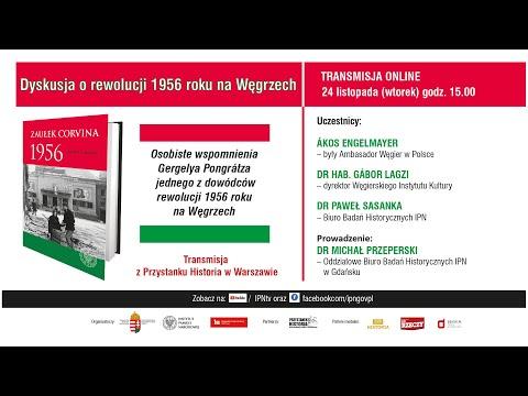 Powstanie węgierskie 1956 we wspomnieniach Gergelya Pongrátza [DYSKUSJA o KSIĄŻCE]