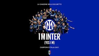 I M INTER (YES I M) | LA CANZONE DELLO SCUDETTO (OFFICIAL VIDEO) | INTER 2020/21 🎶⚫🔵🇮🇹