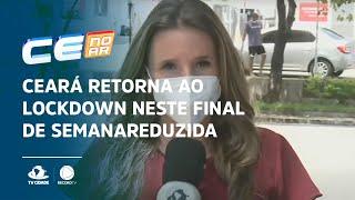 Ceará retorna ao lockdown neste final de semana