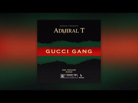 Admiral T - Gucci Gang