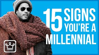 15 Signs You're A Millennial