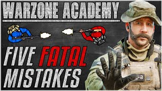 Five FATAL Mistakes You're Making In Warzone - Advanced Tactics & Strategies [Warzone Academy]