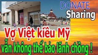 Vợ Việt Kiều Mỹ vẫn kh,ô,ng th,ể bảo lãnh chồng ! - Donate Sharing