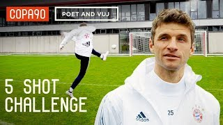 5 Shot Challenge With Thomas Müller! Ft. Poet and Vuj