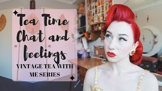 Tea time chat & feelings with pinup Miss Lady Lace.