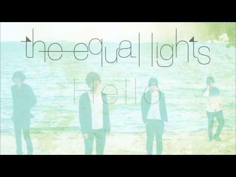 the equal lights  「Hello」