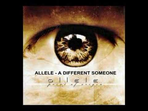 Allele - A Different Someone