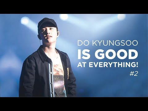 DO KYUNGSOO IS GOOD AT EVERYTHING! #2