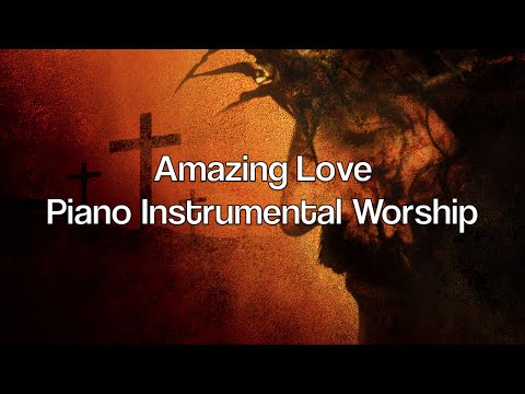 Amazing Love - 1 Hour Piano Music | Prayer Music | Meditation Music | Healing Music | Worship Music