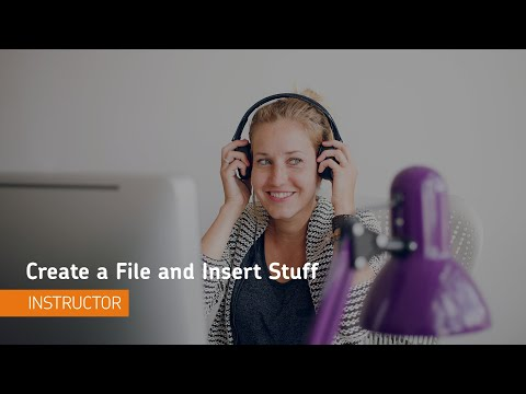 Content - Create a File and Insert Stuff - Instructor