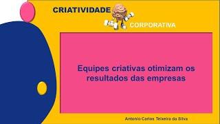 Equipes criativas otimizam os resultados das empresas