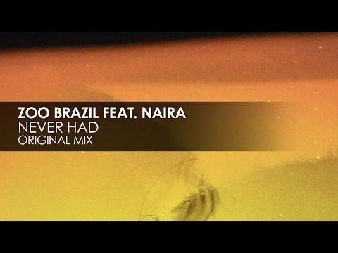 Zoo Brazil featuring Naira - Never Had