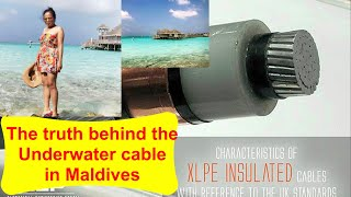 Underwater cable in Maldives. The truth behind that underwater cable.