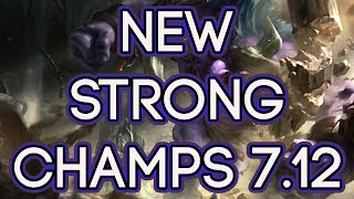 The New Strong Champions In Patch 7.12 League of Legends